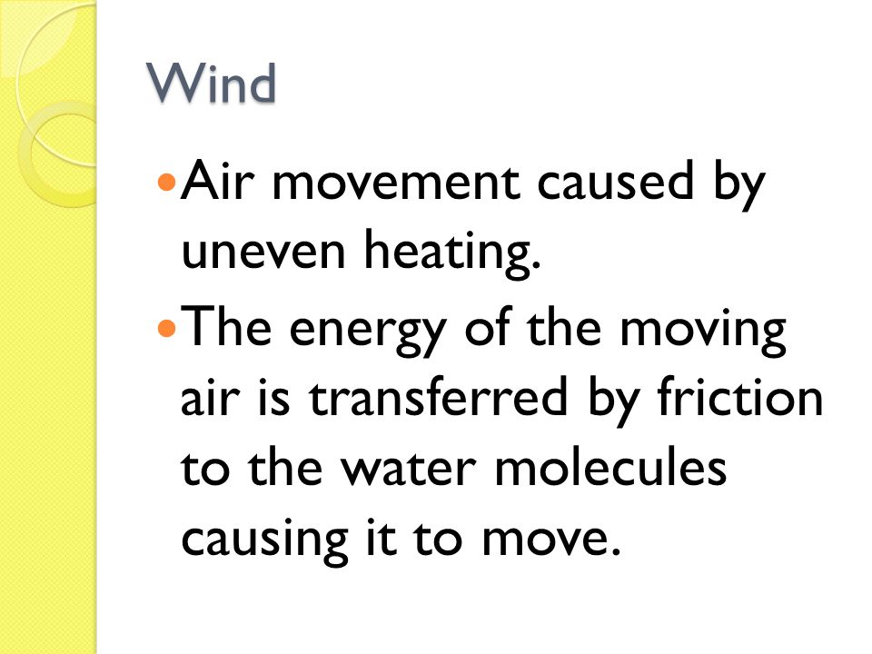Wind Air movement caused by uneven heating.