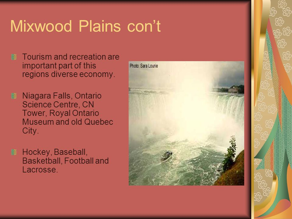 Mixwood Plains con't Tourism and recreation are important part of this regions diverse economy.
