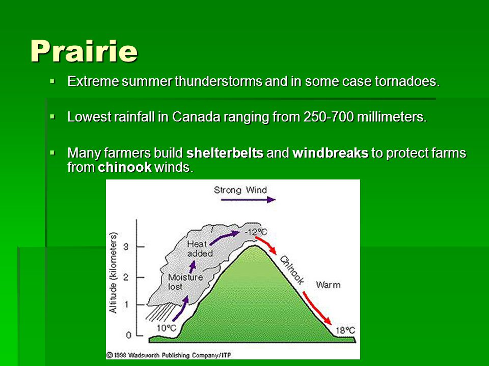 Prairie Extreme summer thunderstorms and in some case tornadoes.