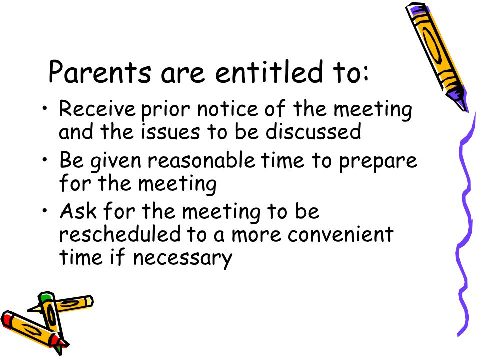 Parents are entitled to: