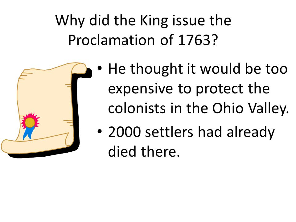 Why did the King issue the Proclamation of 1763