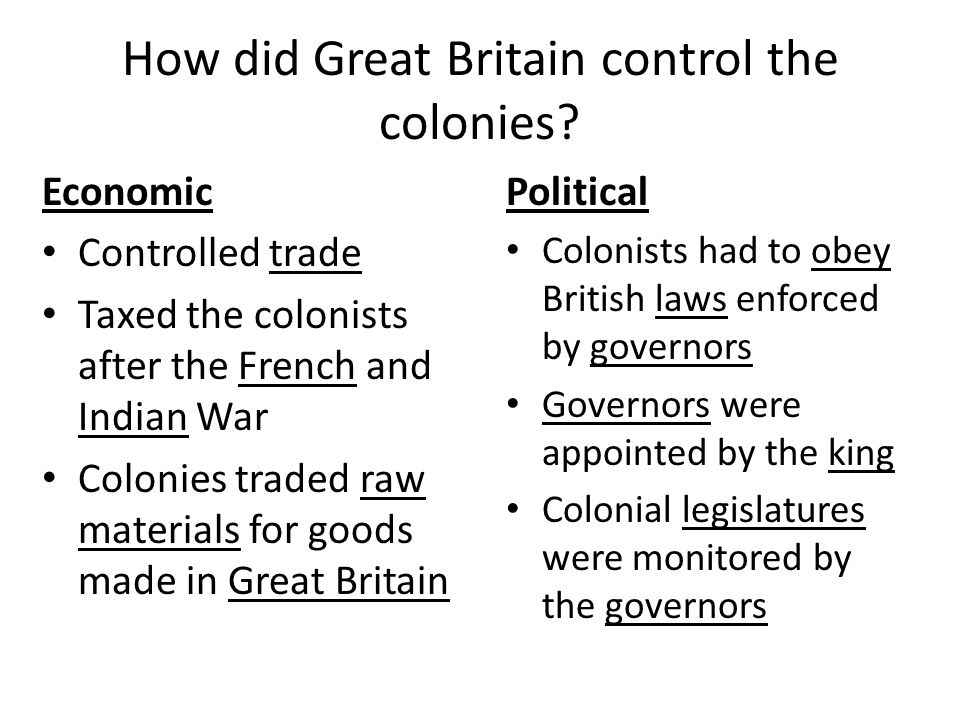 How did Great Britain control the colonies