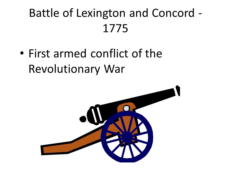 Battle of Lexington and Concord - 1775