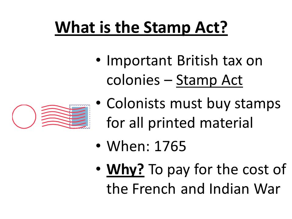 What is the Stamp Act Important British tax on colonies – Stamp Act