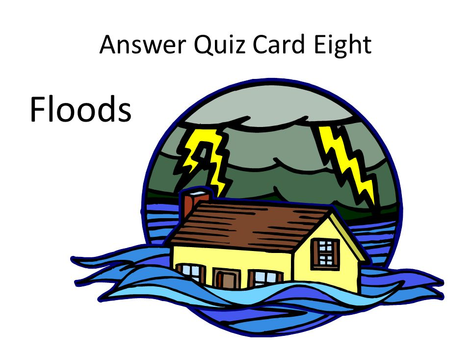 Answer Quiz Card Eight Floods