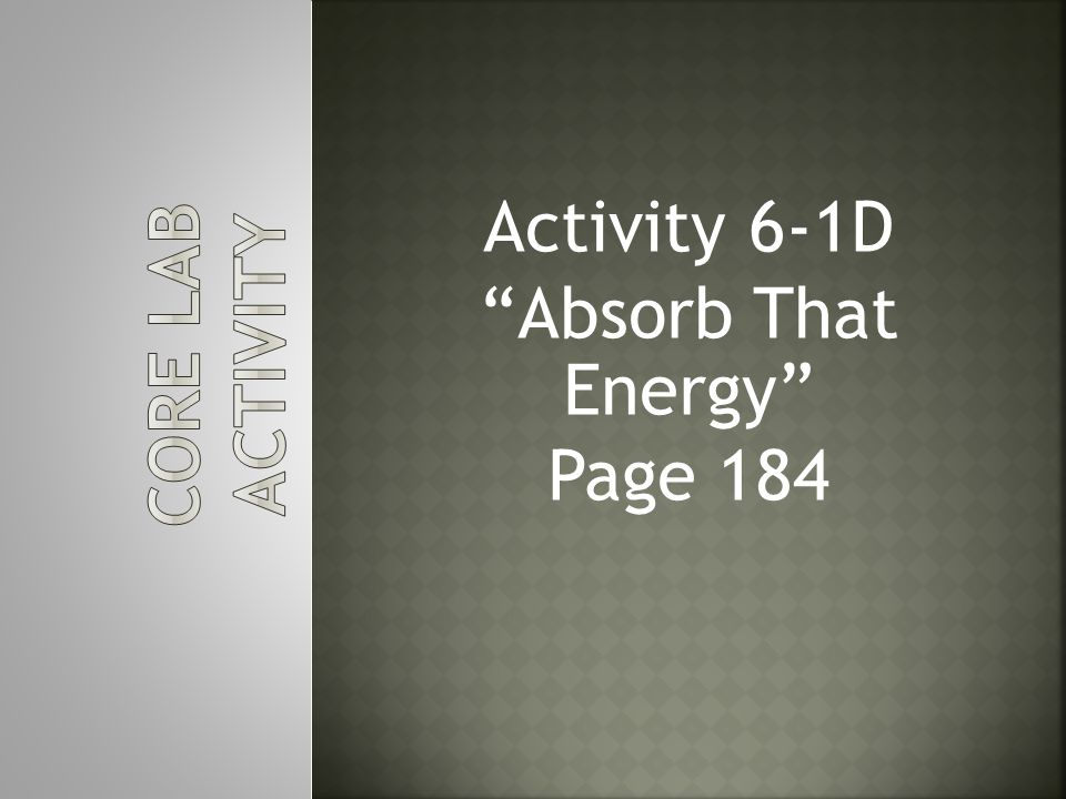 Activity 6-1D Absorb That Energy Page 184