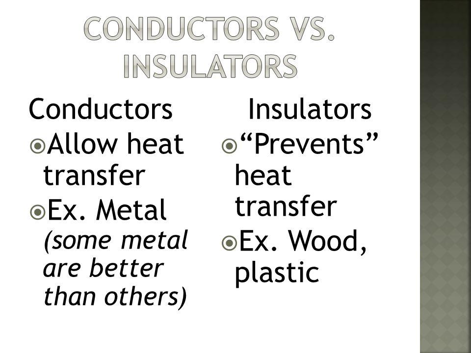 Conductors vs. Insulators