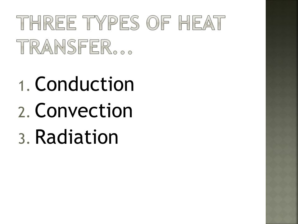 Three types of Heat Transfer...