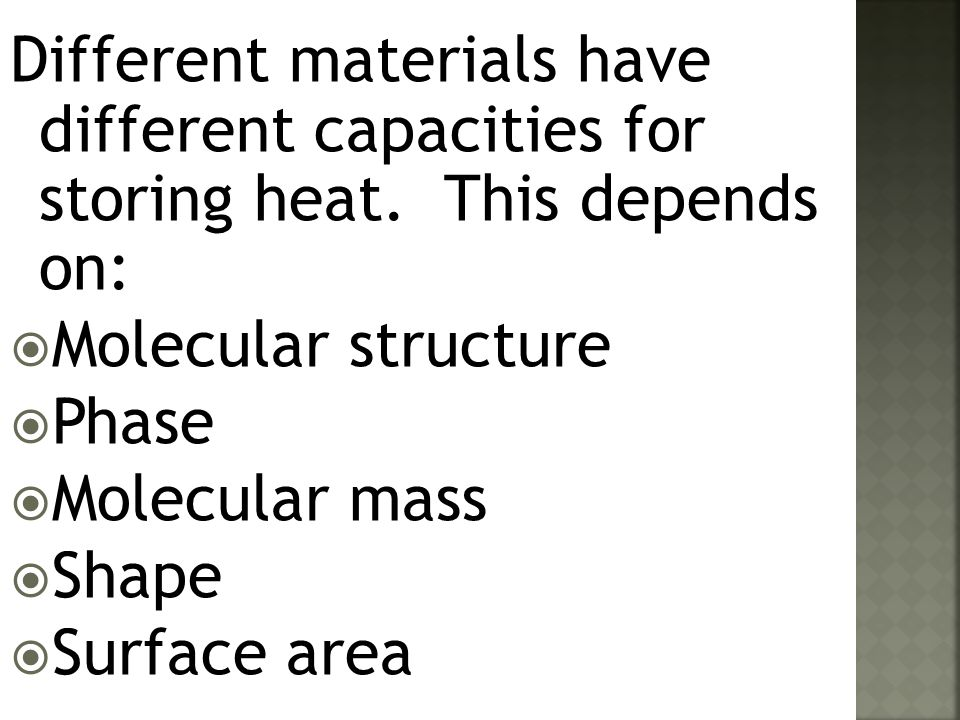 Different materials have different capacities for storing heat