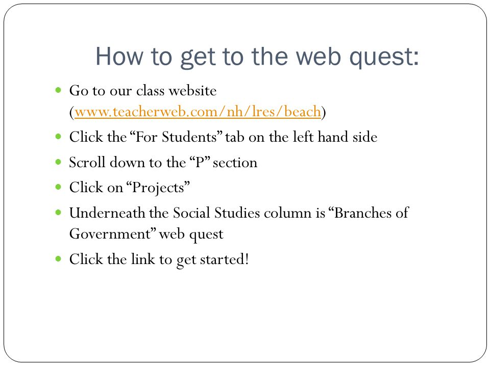 How to get to the web quest: