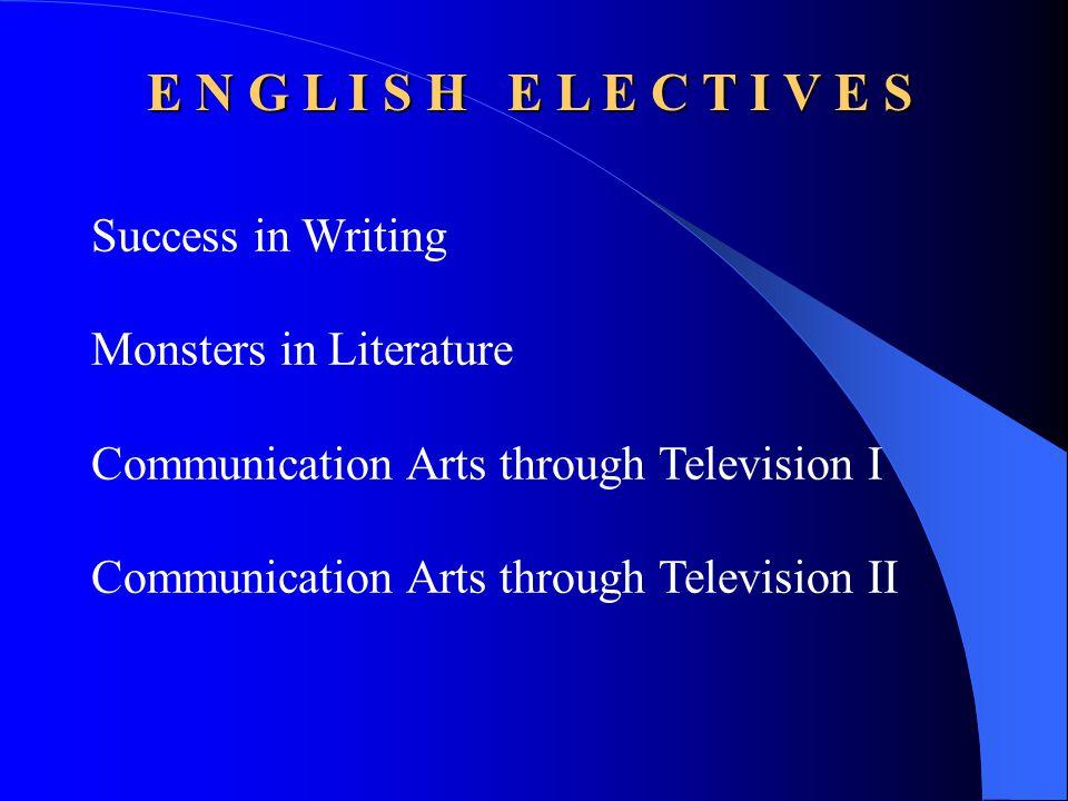 E N G L I S H E L E C T I V E S Success in Writing