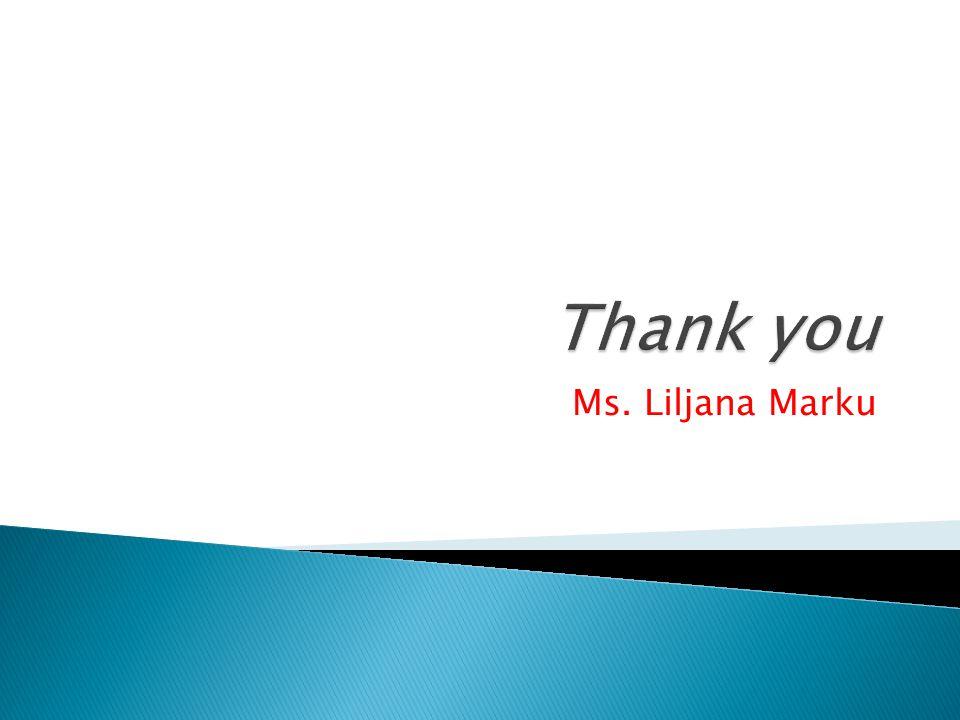 Thank you Ms. Liljana Marku