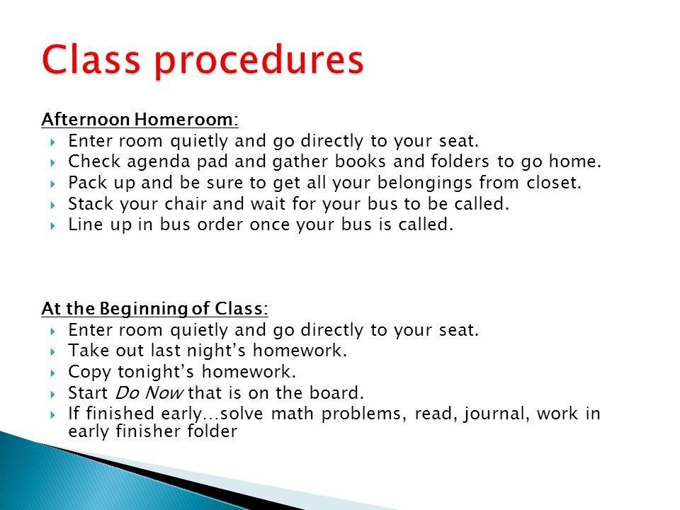 Class procedures Afternoon Homeroom:
