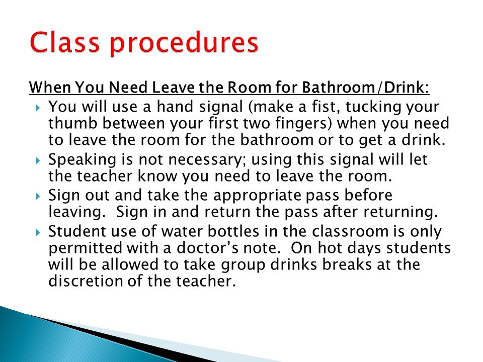Class procedures When You Need Leave the Room for Bathroom/Drink: