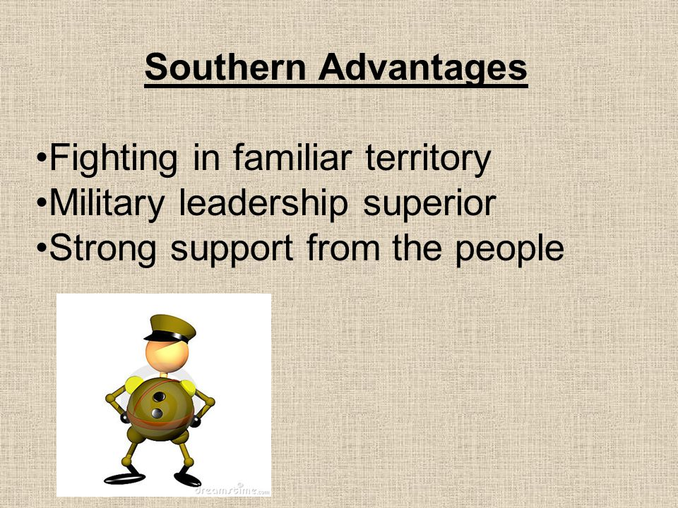 Southern Advantages Fighting in familiar territory.