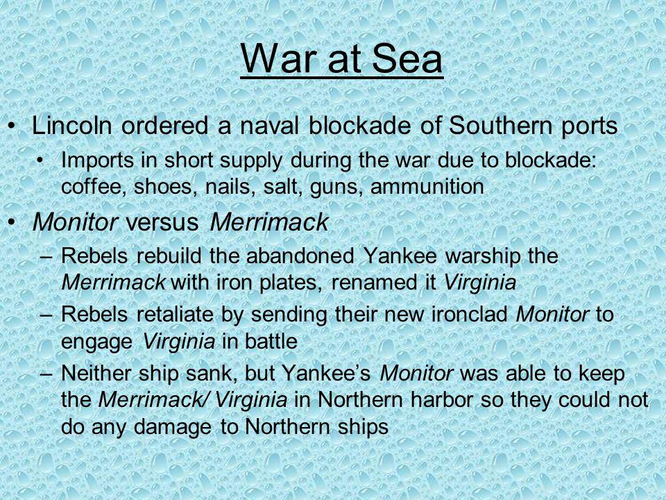 War at Sea Lincoln ordered a naval blockade of Southern ports