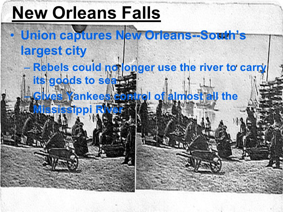 New Orleans Falls Union captures New Orleans--South's largest city