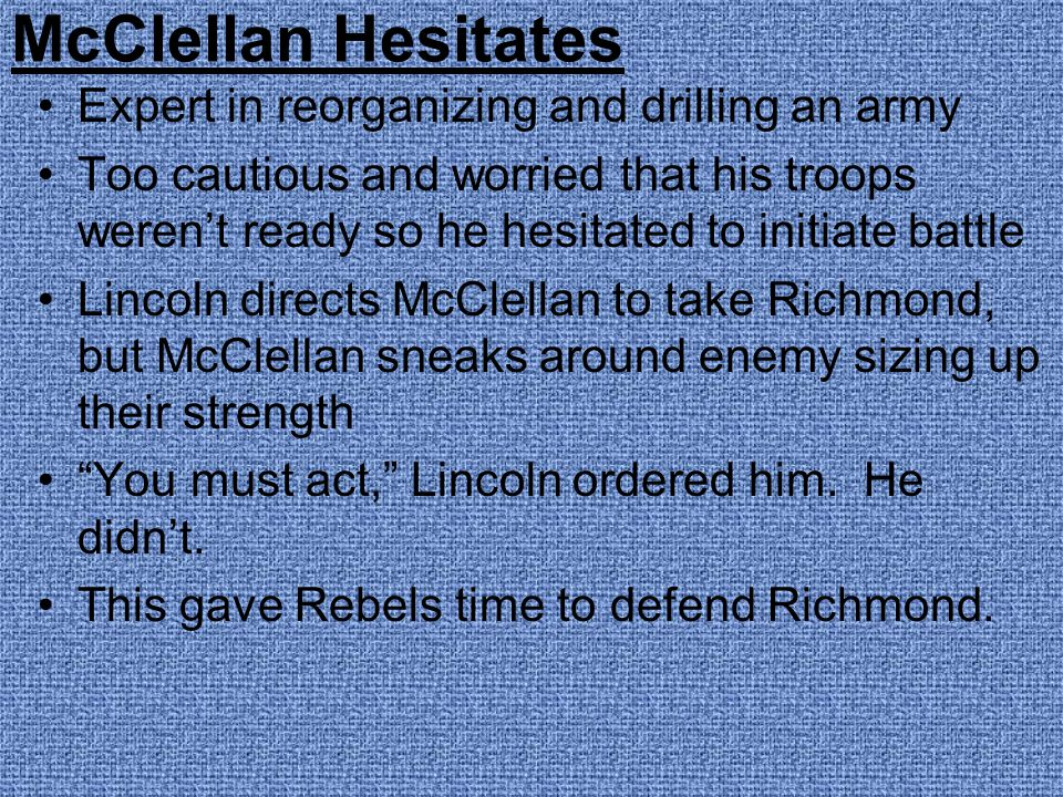 McClellan Hesitates Expert in reorganizing and drilling an army