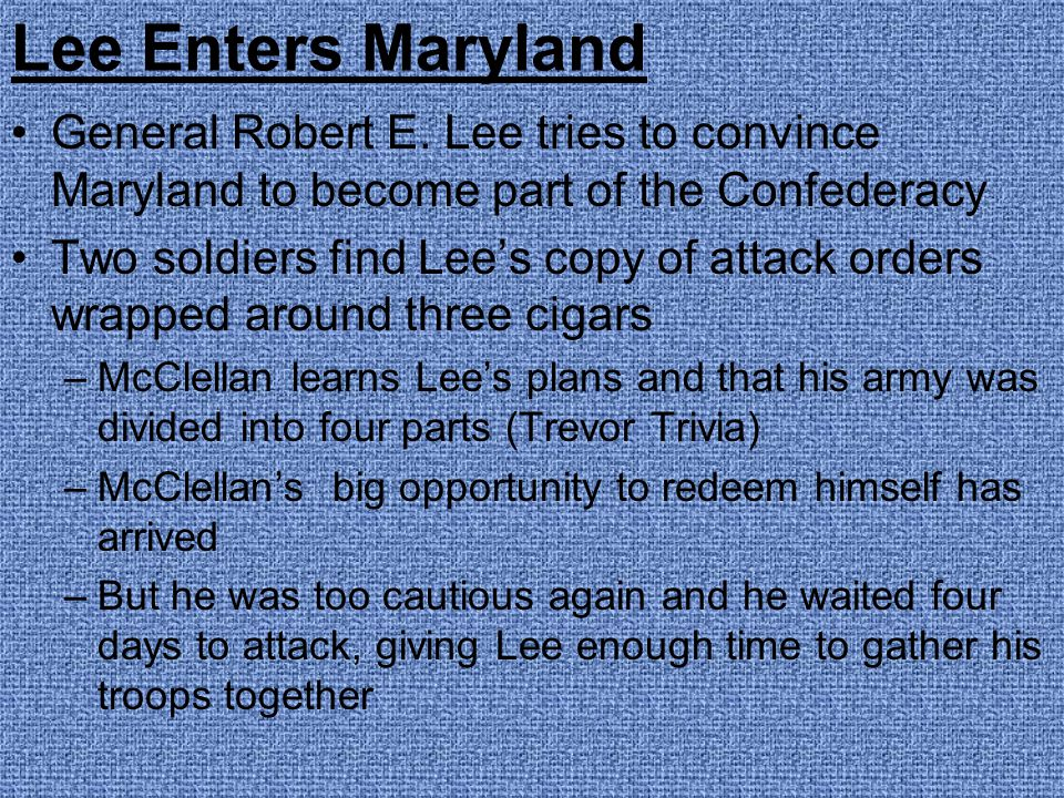 Lee Enters Maryland General Robert E. Lee tries to convince Maryland to become part of the Confederacy.