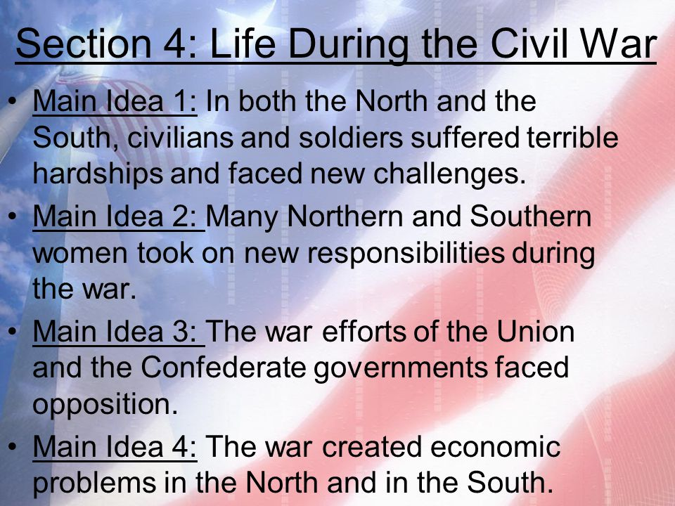 Section 4: Life During the Civil War