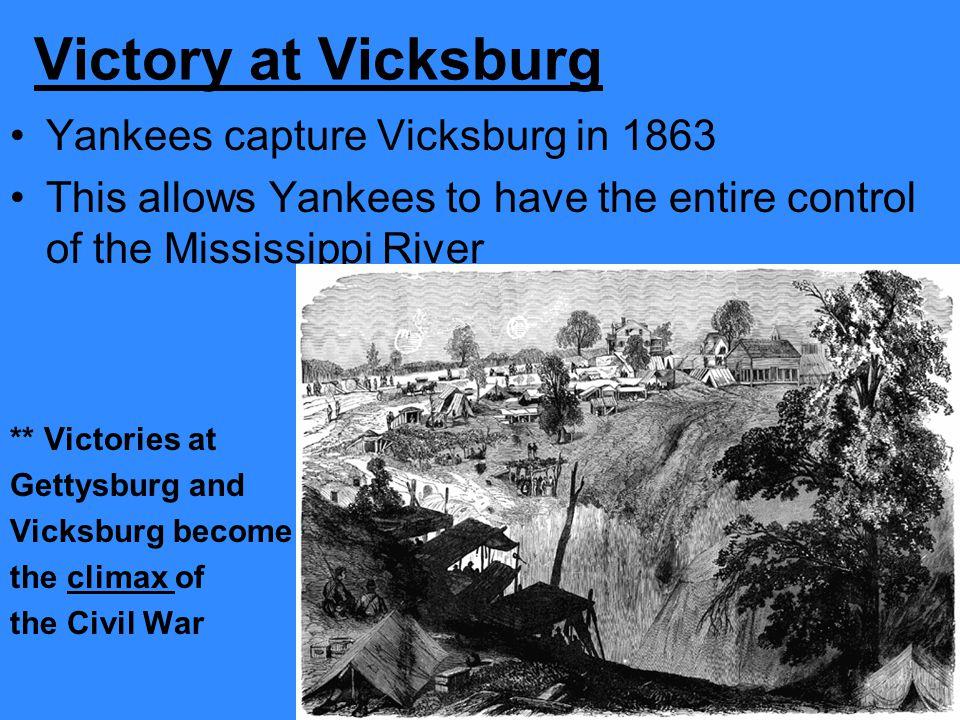 Victory at Vicksburg Yankees capture Vicksburg in 1863