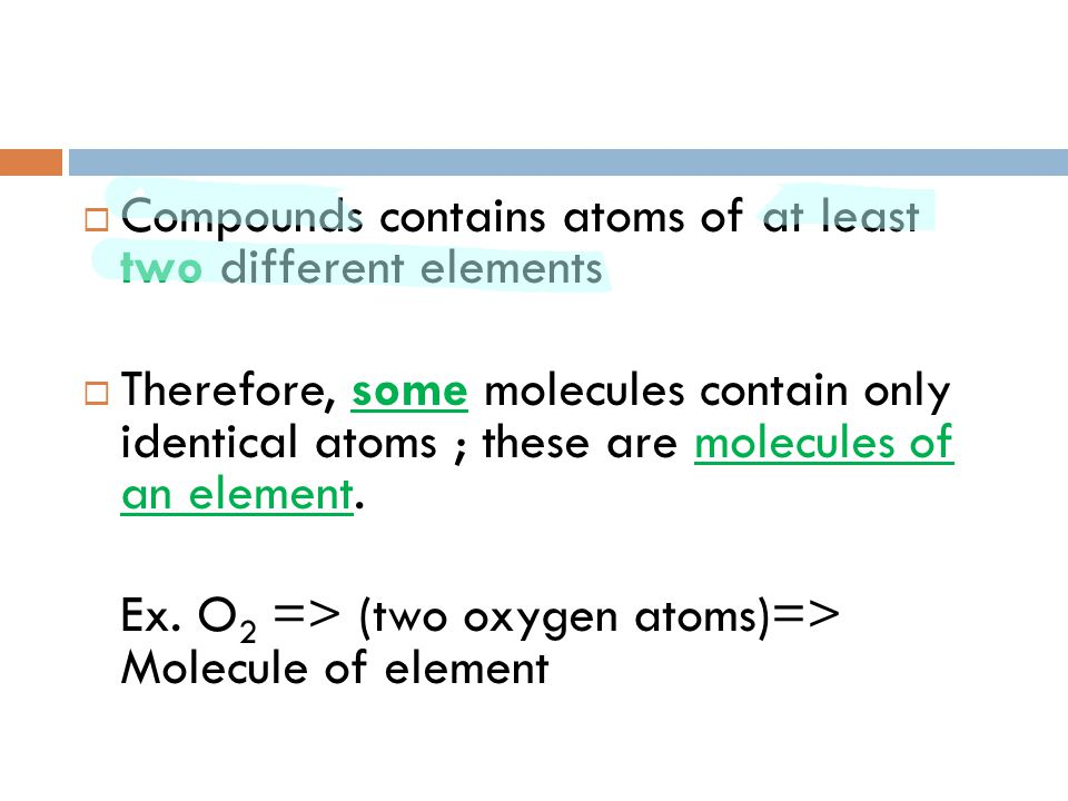 Compounds contains atoms of at least two different elements