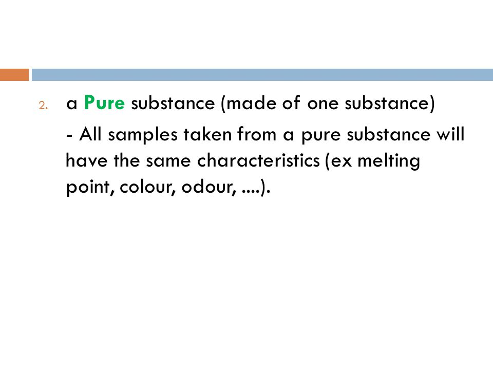 a Pure substance (made of one substance)