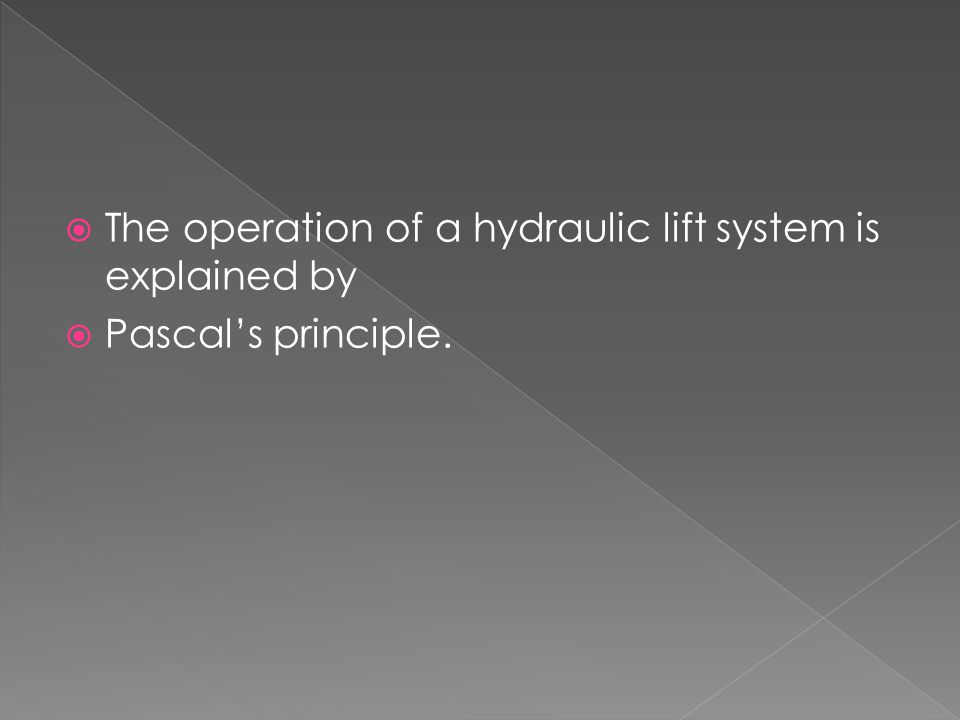 The operation of a hydraulic lift system is explained by