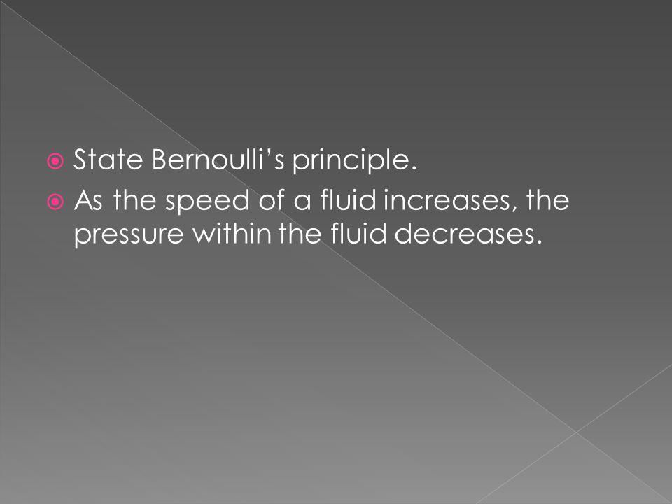 State Bernoulli's principle.