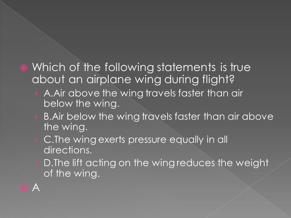 Which of the following statements is true about an airplane wing during flight