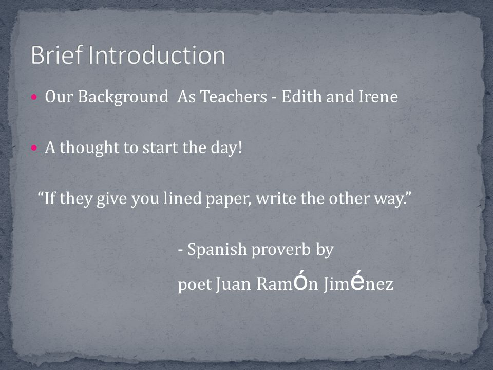 Brief Introduction Our Background As Teachers - Edith and Irene