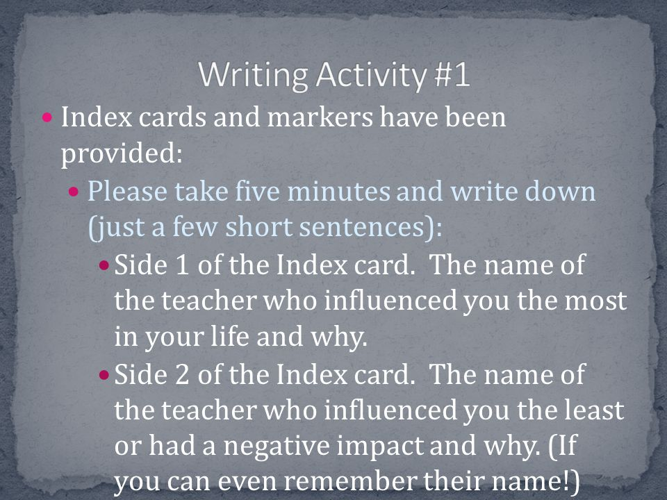 Writing Activity #1 Index cards and markers have been provided: