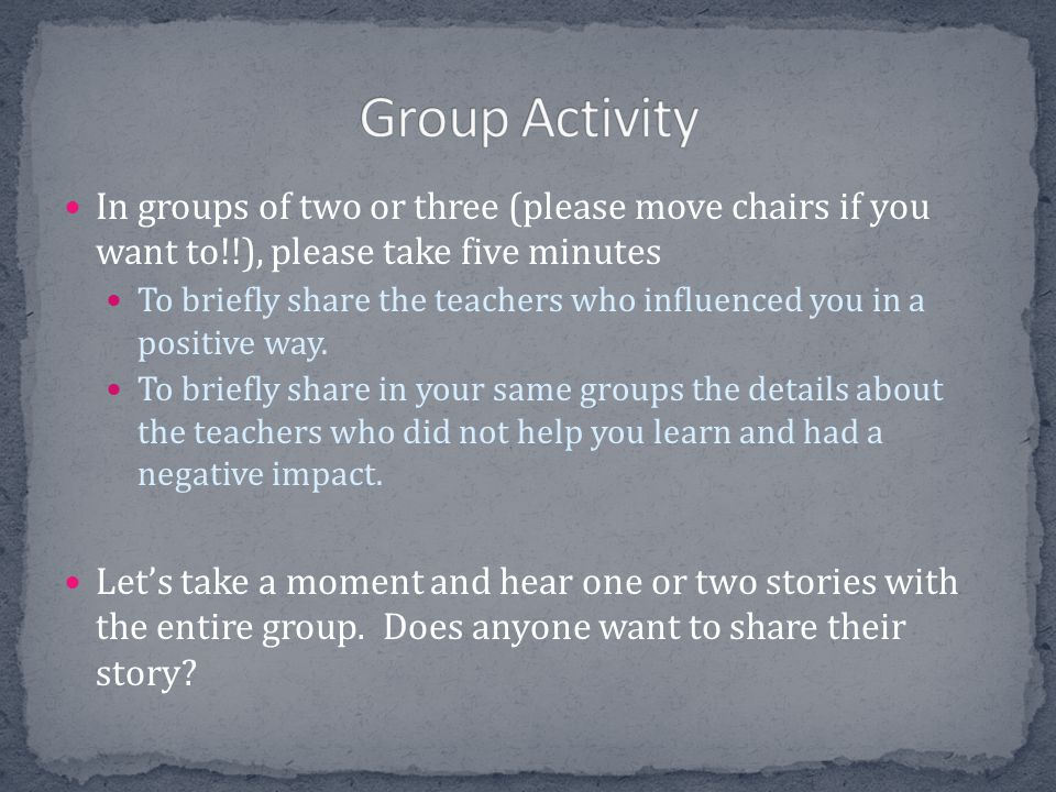 Group Activity In groups of two or three (please move chairs if you want to!!), please take five minutes.