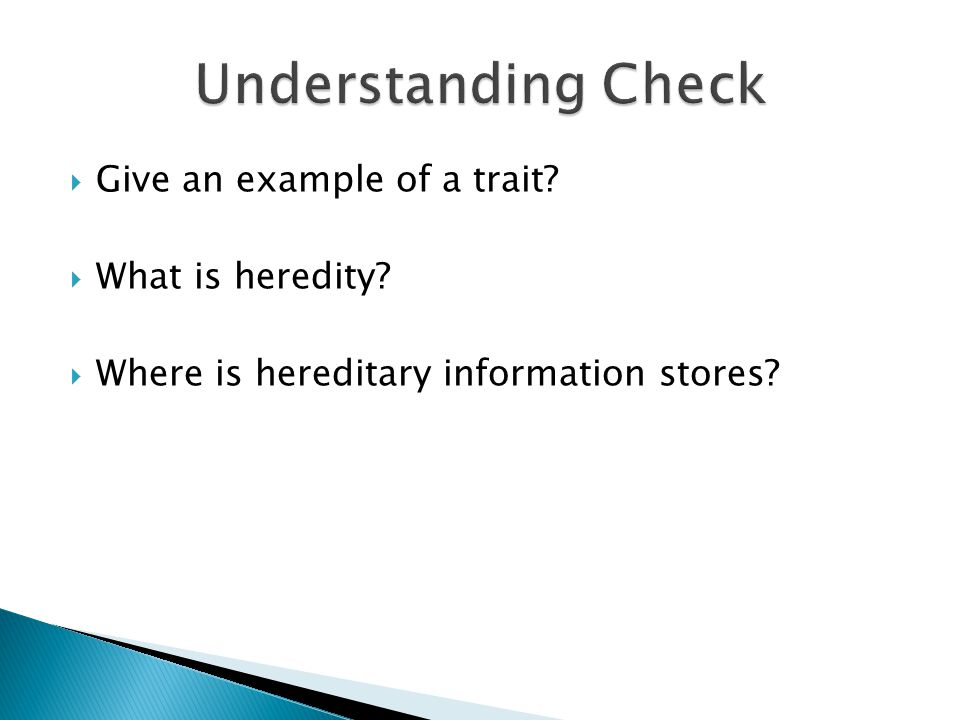 Understanding Check Give an example of a trait What is heredity
