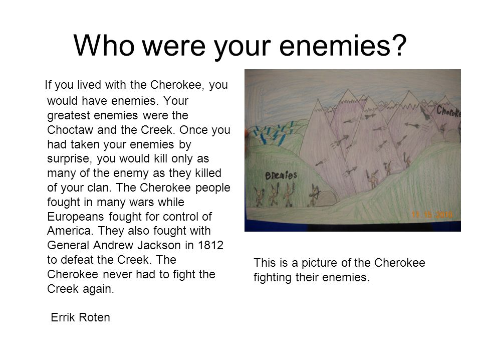 Who were your enemies