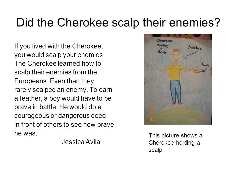 Did the Cherokee scalp their enemies