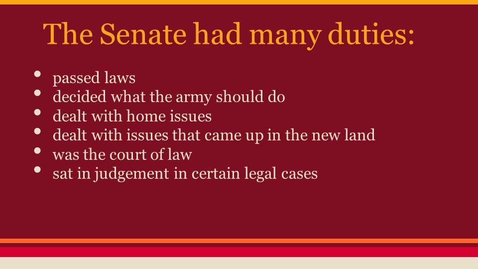 The Senate had many duties: