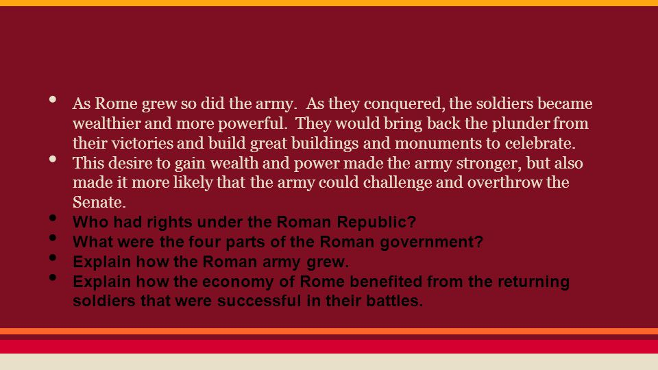 As Rome grew so did the army