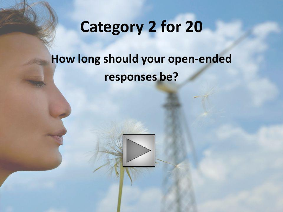 How long should your open-ended responses be