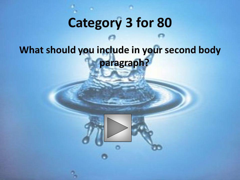 What should you include in your second body paragraph