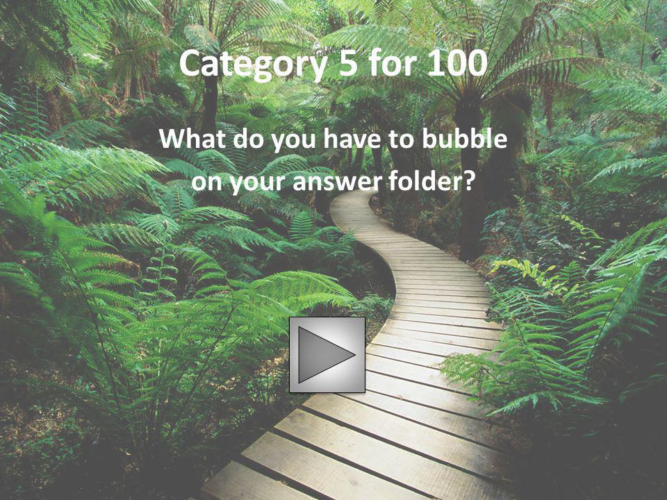 What do you have to bubble on your answer folder