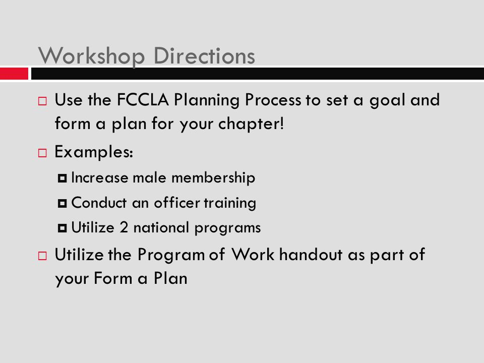 Workshop Directions Use the FCCLA Planning Process to set a goal and form a plan for your chapter!