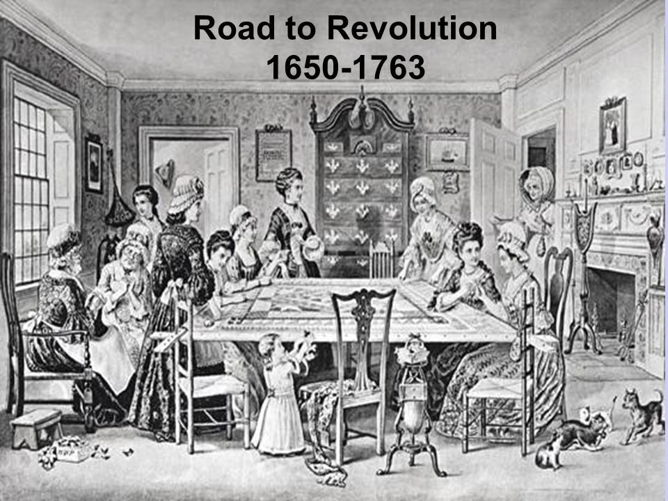 Road to Revolution 1650-1763