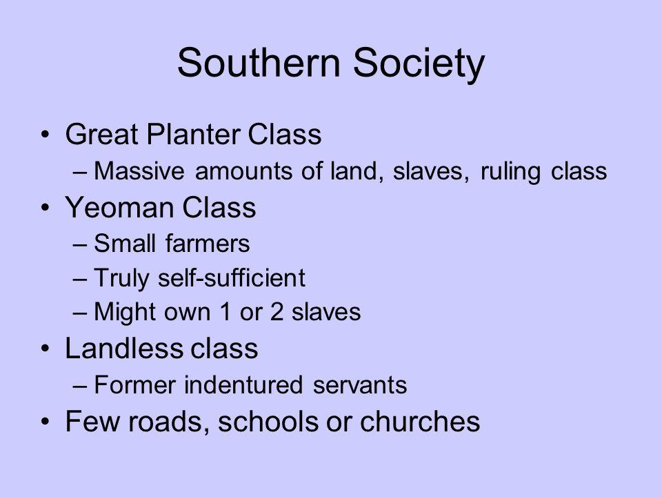 Southern Society Great Planter Class Yeoman Class Landless class