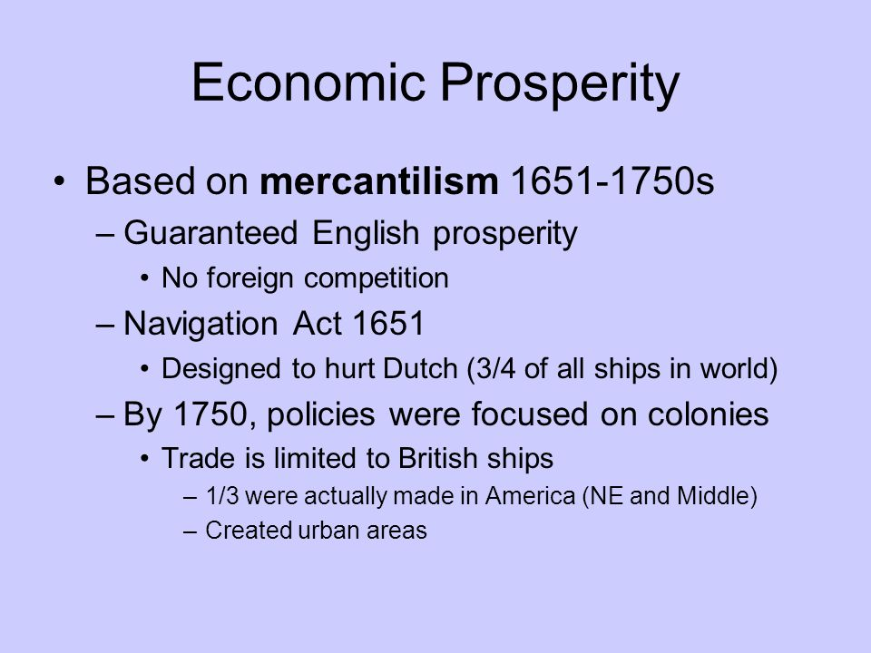 Economic Prosperity Based on mercantilism 1651-1750s