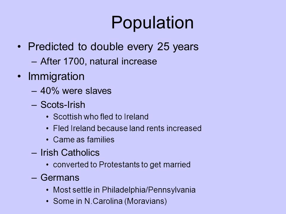 Population Predicted to double every 25 years Immigration
