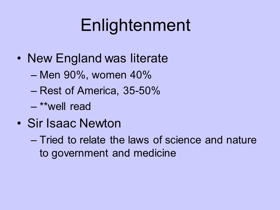 Enlightenment New England was literate Sir Isaac Newton