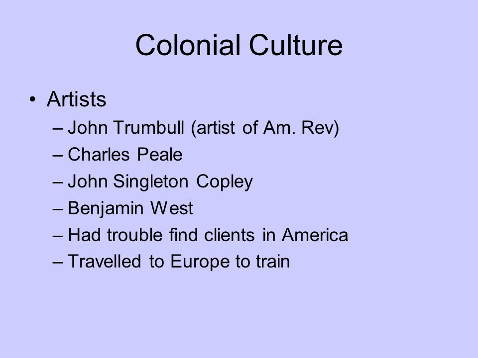 Colonial Culture Artists John Trumbull (artist of Am. Rev)