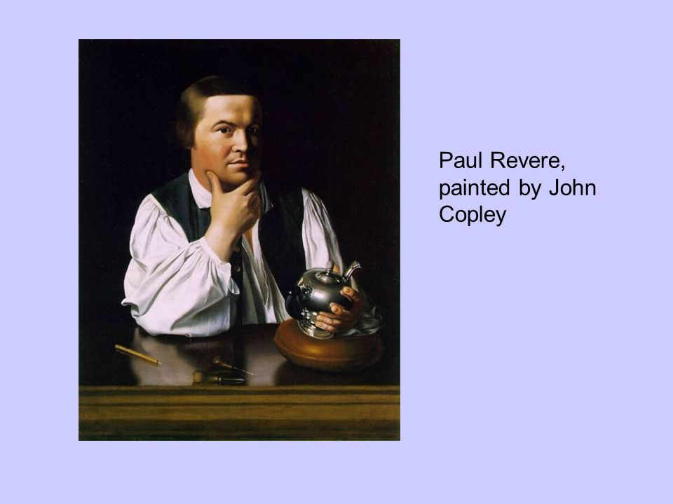 Paul Revere, painted by John Copley