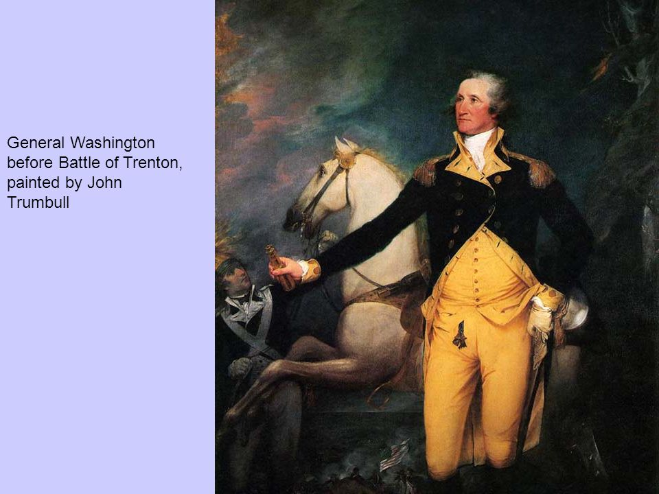 General Washington before Battle of Trenton, painted by John Trumbull
